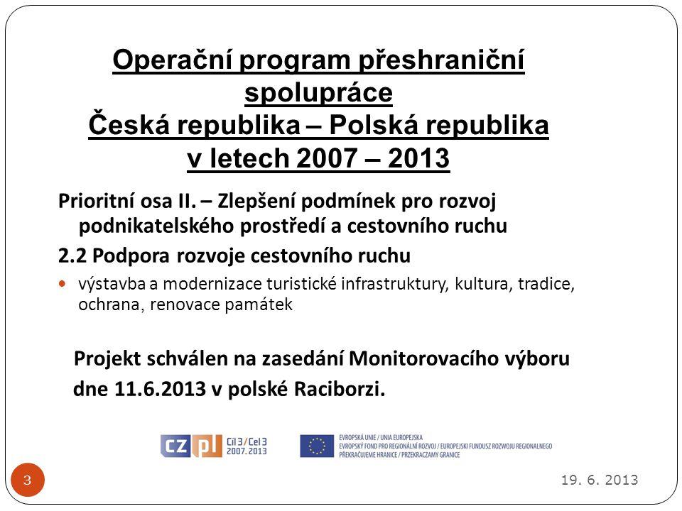 Operační program přeshraniční spolupráce Česká republika – Polská republika v letech 2007 – 2013 19.