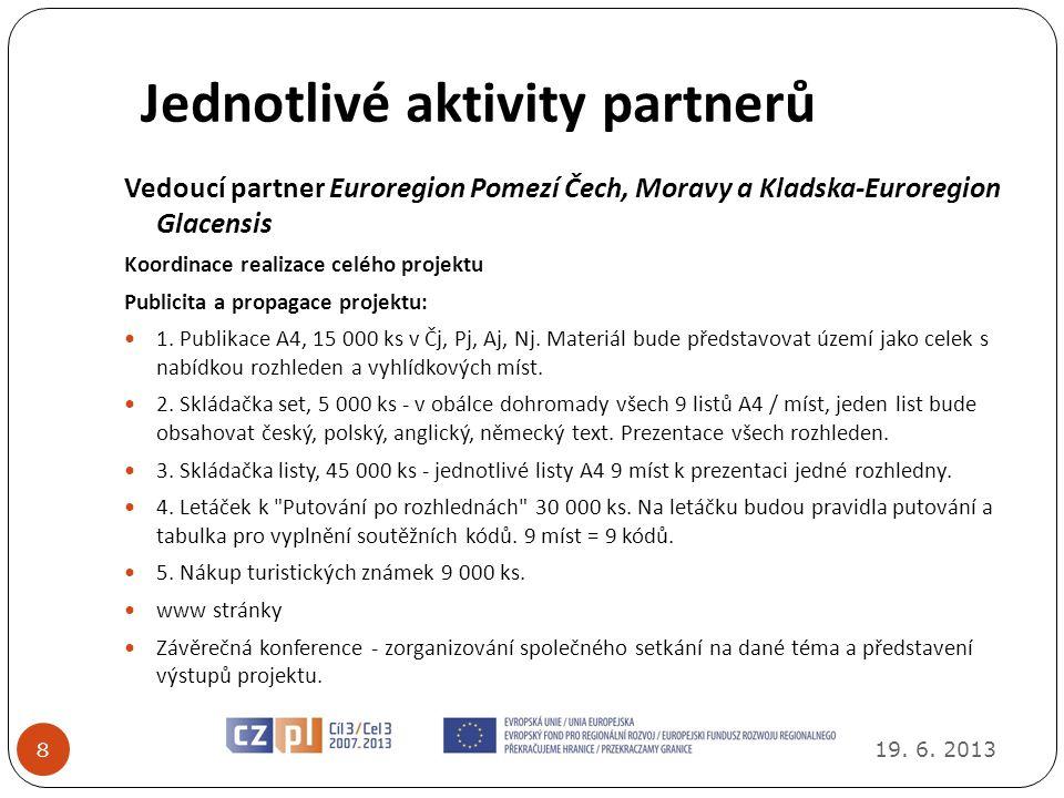 Inovace propagačního materiálu 19.6. 2013 9 Publikace A4, 15 000 ks v Čj, Pj, Aj, Nj.