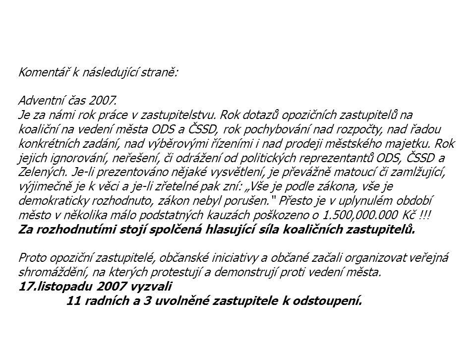 """DEMOKRATICKÁ KORUPCE VŘ Prodej Lázeňská 1, 3 a 5 VEŘEJNÁ TISKOVÁ KONFERENCE """"Fórum občanů 17.listopadu 2007"""