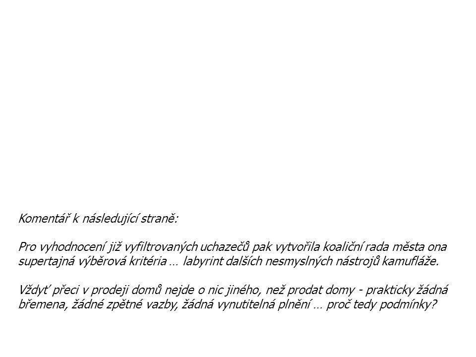 Komentář k následující straně: Pro vyhodnocení již vyfiltrovaných uchazečů pak vytvořila koaliční rada města ona supertajná výběrová kritéria … labyri