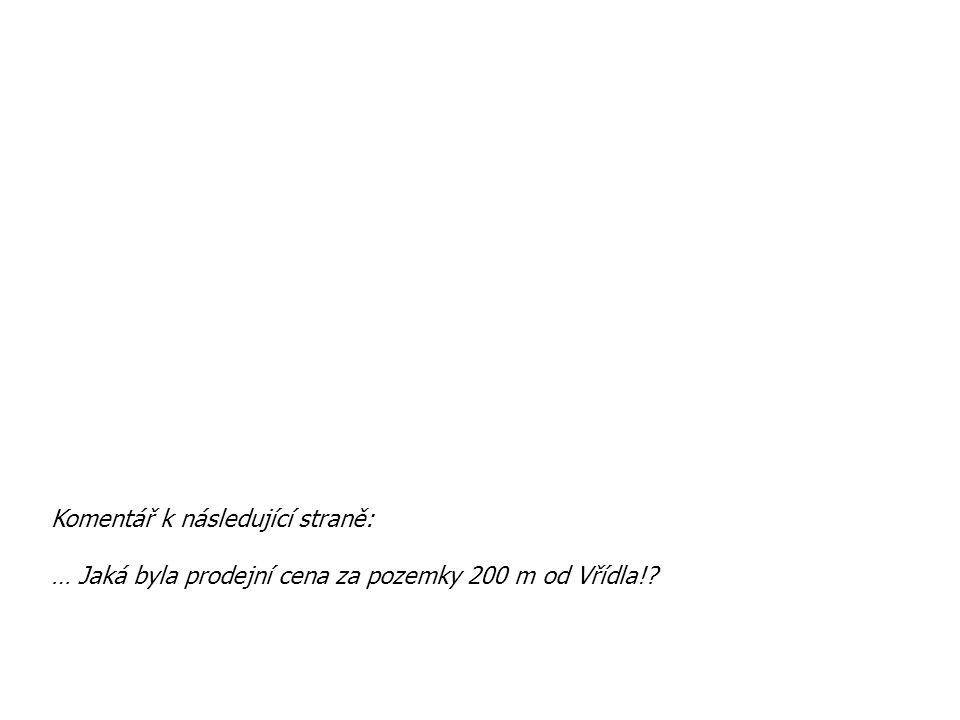 Komentář k následující straně: … Jaká byla prodejní cena za pozemky 200 m od Vřídla!?