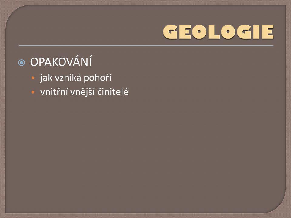  staré - ČESKÝ MASIV – Česká vysočina (větší)  mladé – ZÁPADNÍ KARPATY  uč.