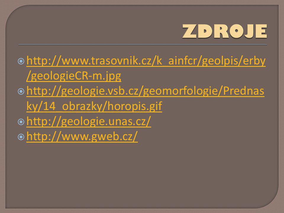  http://www.trasovnik.cz/k_ainfcr/geolpis/erby /geologieCR-m.jpg http://www.trasovnik.cz/k_ainfcr/geolpis/erby /geologieCR-m.jpg  http://geologie.vs