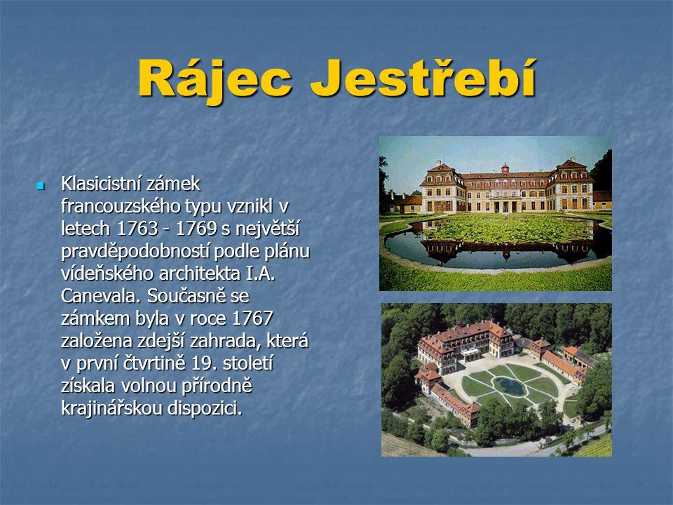 Rájec Jestřebí  Klasicistní zámek francouzského typu vznikl v letech 1763 - 1769 s největší pravděpodobností podle plánu vídeňského architekta I.A. C