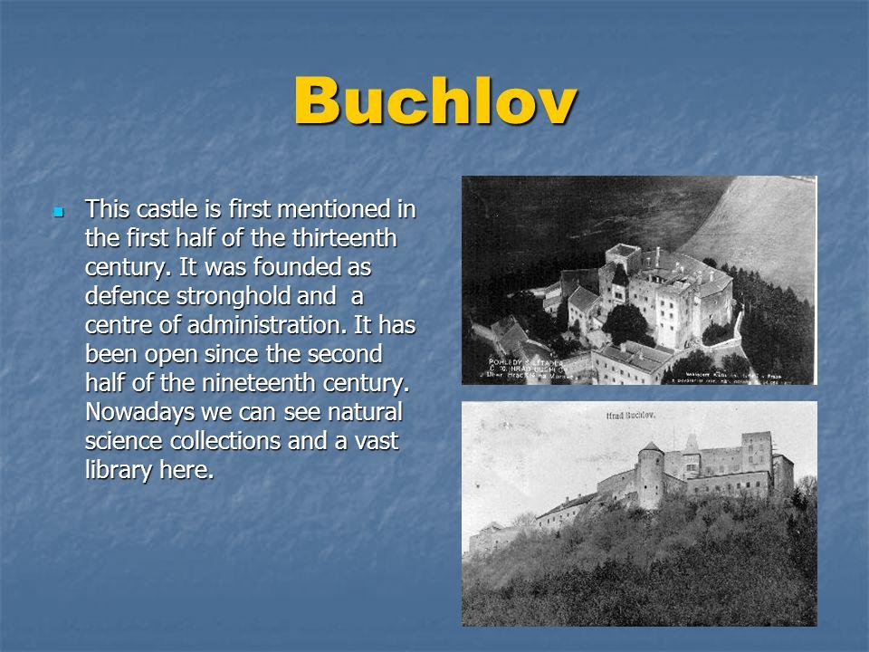 Buchlov  První zmínky o tomto hradu jsou z 1.poloviny 13.