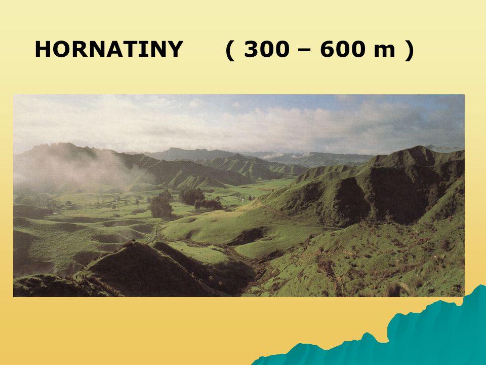 HORNATINY( 300 – 600 m )