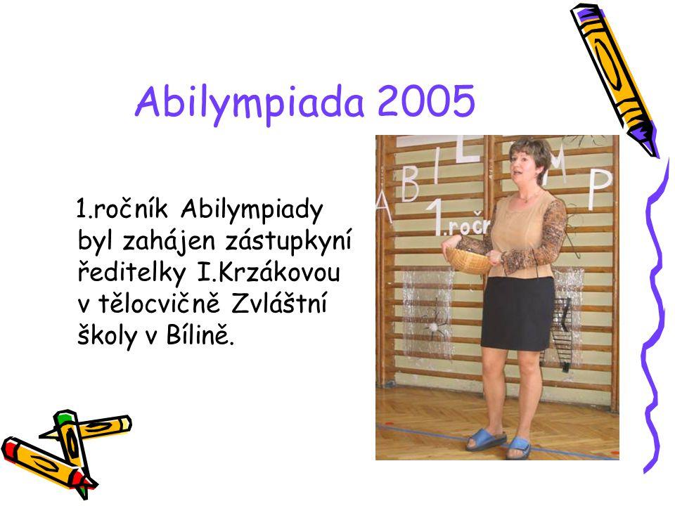 Abilympiada 2005 Zúčastněné školy : ZvŠ Bílina ZvŠ Buzulucká, Teplice ZŠ K.Čapka, Krupka ZŠ Lidická, Bílina ZŠ Masarykova, Krupka ZŠ Plynárenská, Tepl