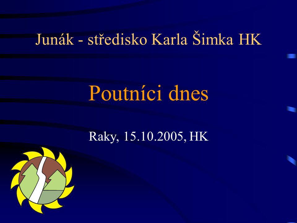 Junák - středisko Karla Šimka HK Poutníci dnes Raky, 15.10.2005, HK