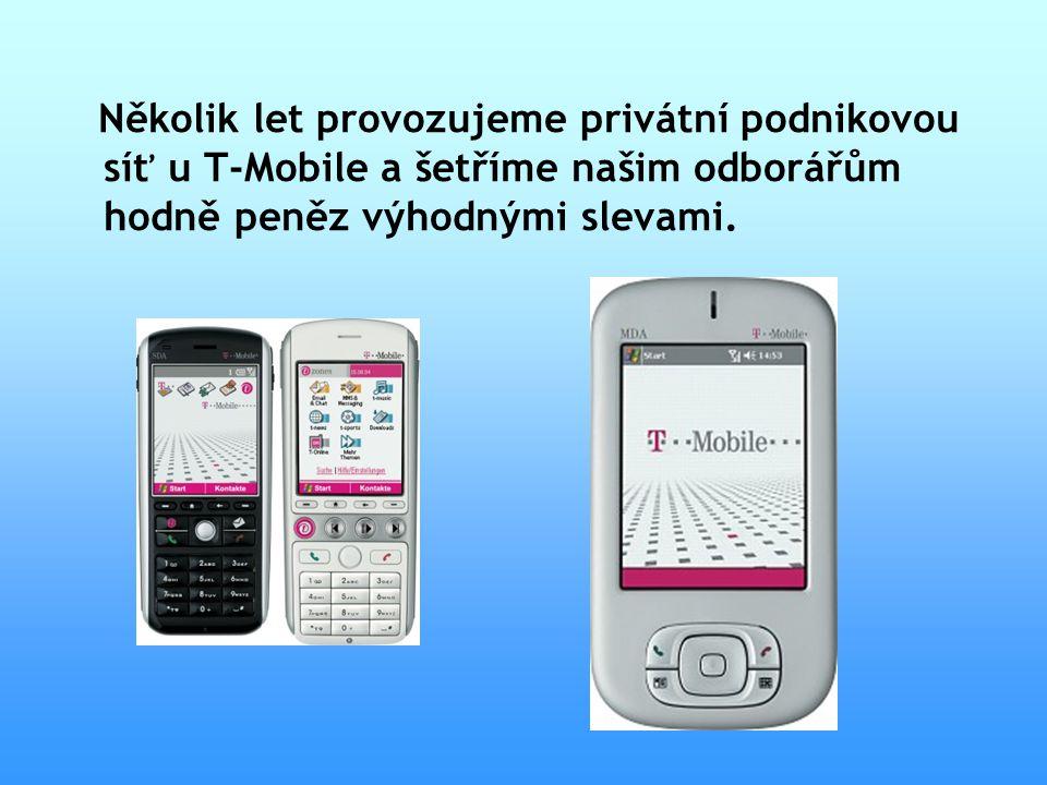 Několik let provozujeme privátní podnikovou síť u T-Mobile a šetříme našim odborářům hodně peněz výhodnými slevami.