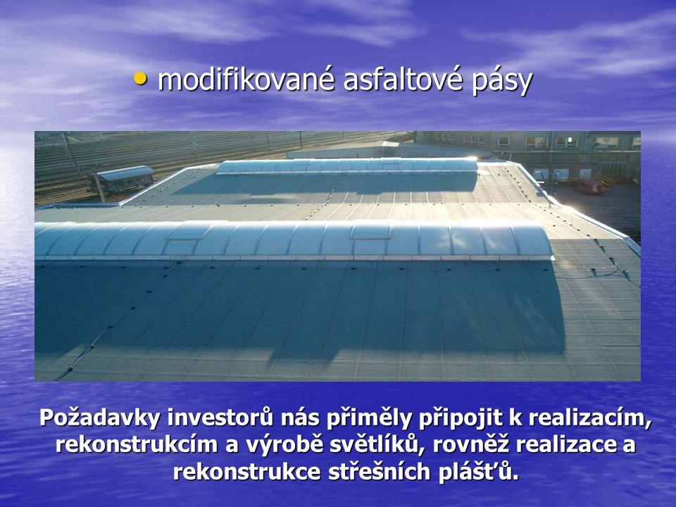 Požadavky investorů nás přiměly připojit k realizacím, rekonstrukcím a výrobě světlíků, rovněž realizace a rekonstrukce střešních plášťů. • modifikova