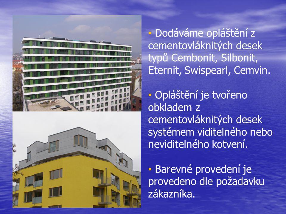 • Dodáváme opláštění z cementovláknitých desek typů Cembonit, Silbonit, Eternit, Swispearl, Cemvin. • Opláštění je tvořeno obkladem z cementovláknitýc