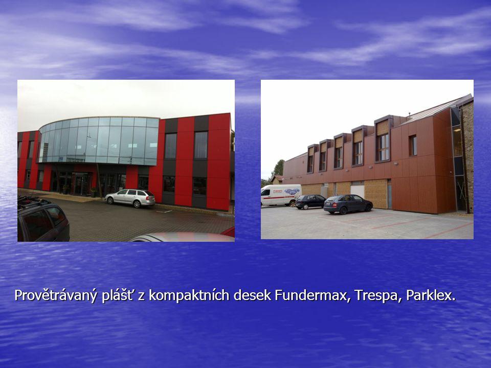Provětrávaný plášť z kompaktních desek Fundermax, Trespa, Parklex.