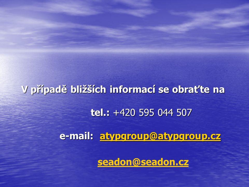 V případě bližších informací se obraťte na tel.: +420 595 044 507 e-mail: atypgroup@atypgroup.cz V případě bližších informací se obraťte na tel.: +420 595 044 507 e-mail: atypgroup@atypgroup.cz atypgroup@atypgroup.cz seadon@seadon.cz
