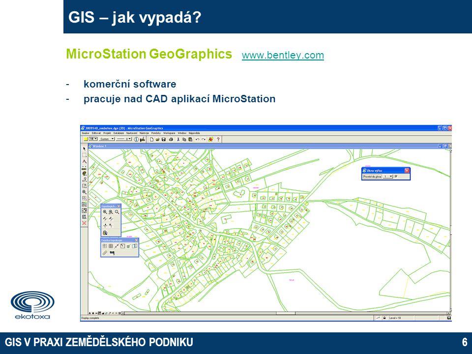 GIS V PRAXI ZEMĚDĚLSKÉHO PODNIKU6 GIS – jak vypadá.