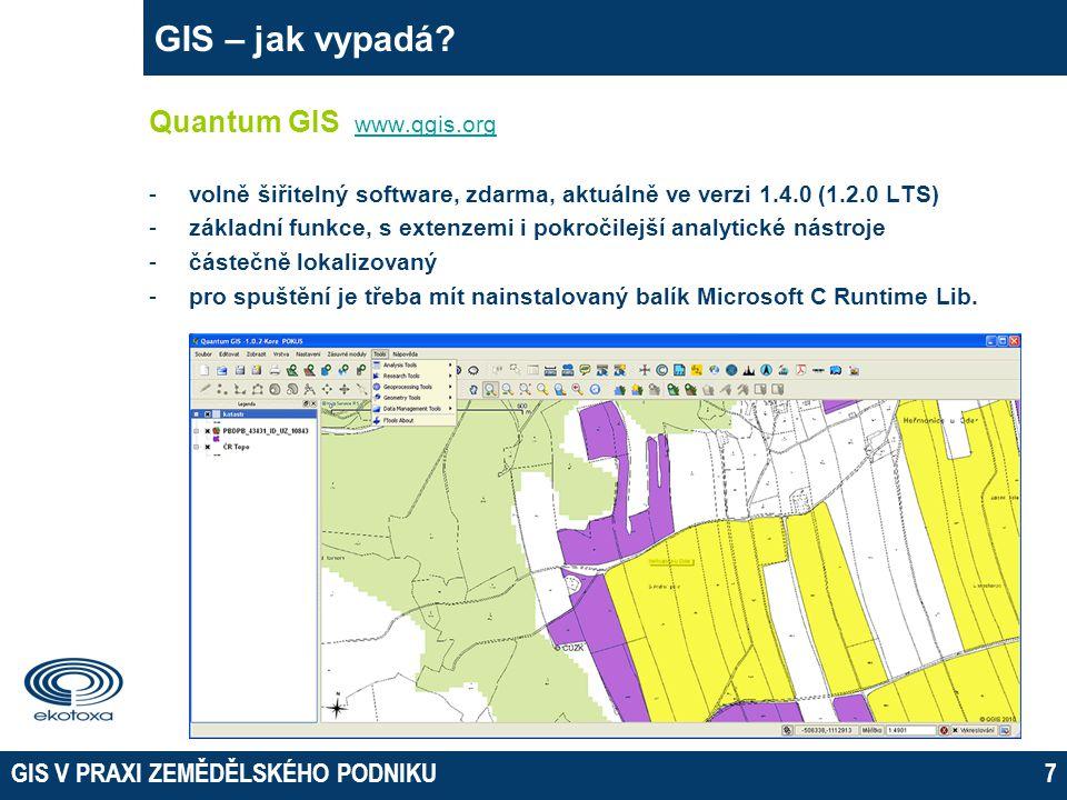 GIS V PRAXI ZEMĚDĚLSKÉHO PODNIKU7 GIS – jak vypadá.