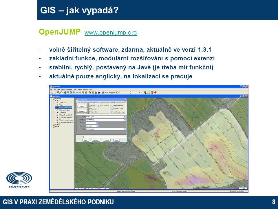 GIS V PRAXI ZEMĚDĚLSKÉHO PODNIKU8 GIS – jak vypadá.