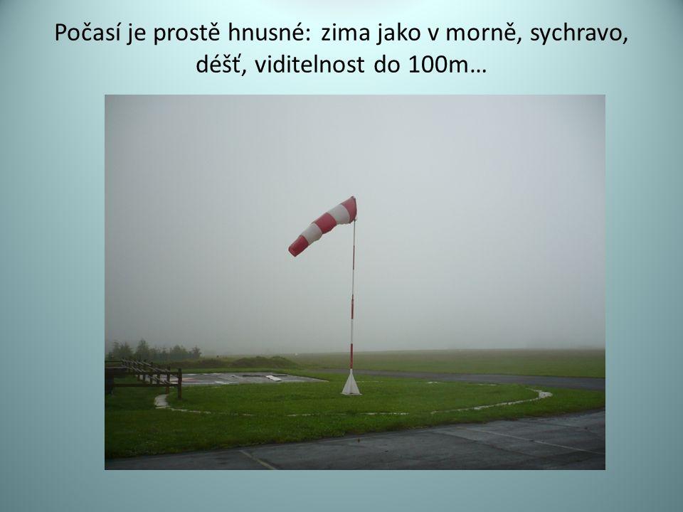 Počasí je prostě hnusné: zima jako v morně, sychravo, déšť, viditelnost do 100m…