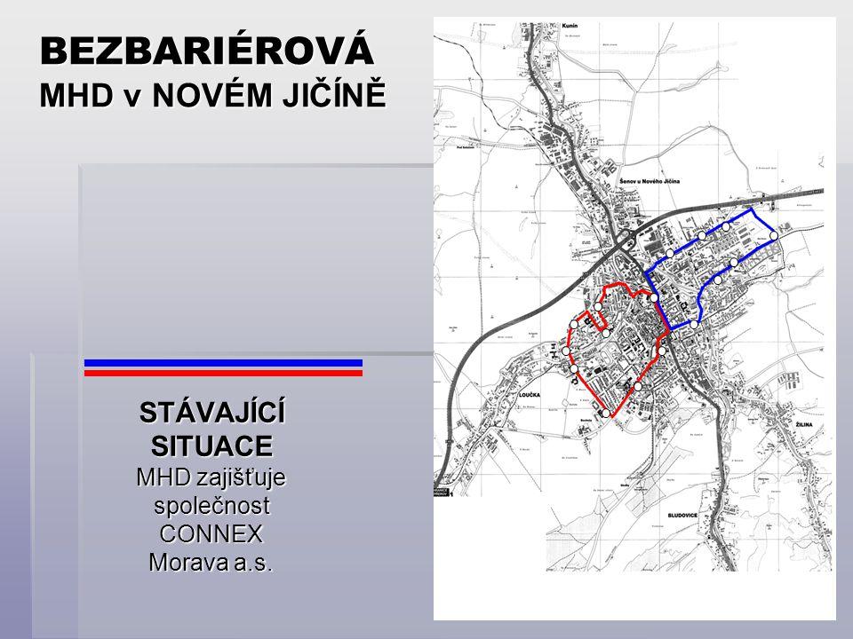 BEZBARIÉROVÁ MHD v NOVÉM JIČÍNĚ STÁVAJÍCÍ SITUACE MHD zajišťuje společnost CONNEX Morava a.s.