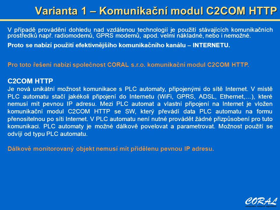 Varianta 1 – Komunikační modul C2COM HTTP V případě provádění dohledu nad vzdálenou technologií je použití stávajících komunikačních prostředků např.