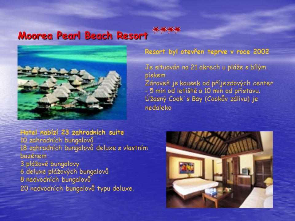 Moorea Pearl Beach Resort Resort byl otevřen teprve v roce 2002 Je situován na 21 akrech u pláže s bílým pískem Zároveň je kousek od příjezdových center - 5 min od letiště a 10 min od přístavu.