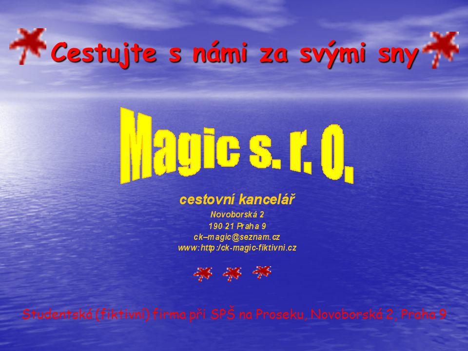 Cestujte s námi za svými sny Cestujte s námi za svými sny Studentská (fiktivní) firma při SPŠ na Proseku, Novoborská 2, Praha 9