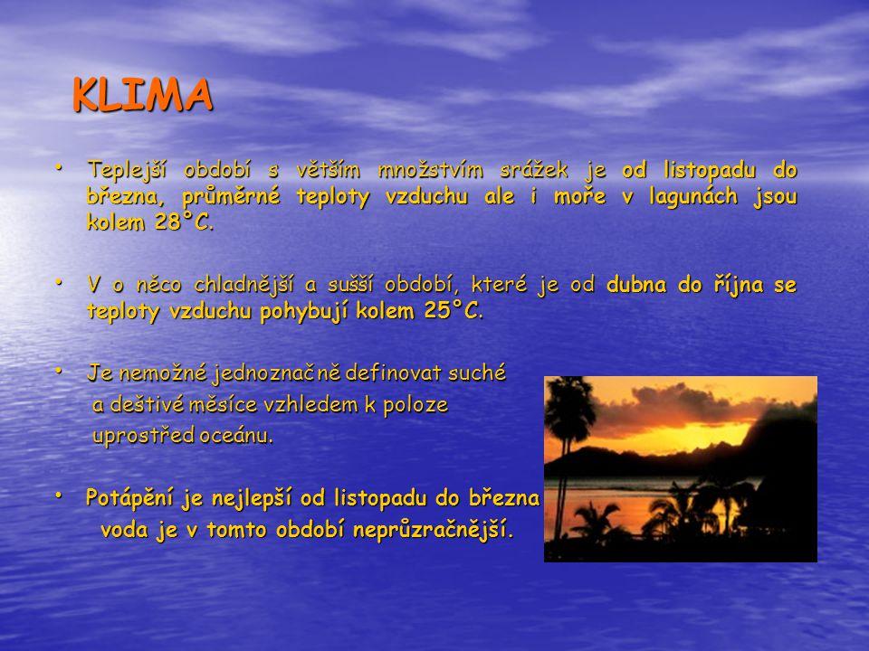 KLIMA KLIMA • Teplejší období s větším množstvím srážek je od listopadu do března, průměrné teploty vzduchu ale i moře v lagunách jsou kolem 28°C. • V