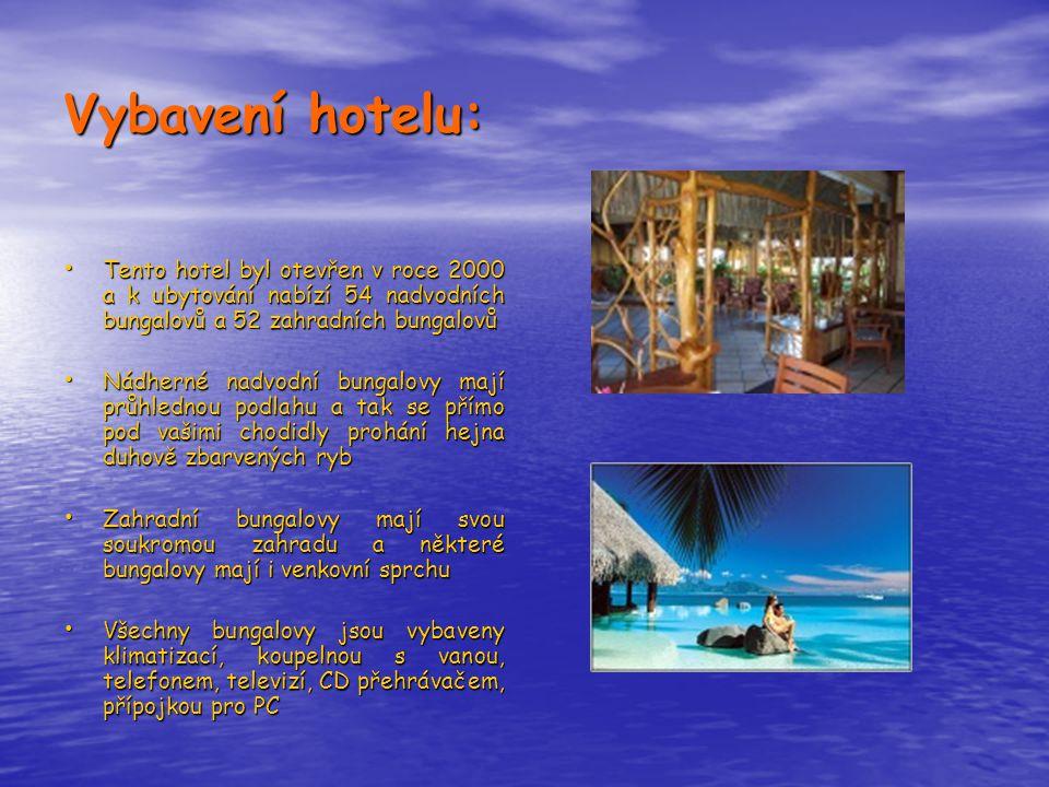 Vybavení hotelu: • Tento hotel byl otevřen v roce 2000 a k ubytování nabízí 54 nadvodních bungalovů a 52 zahradních bungalovů • Nádherné nadvodní bung