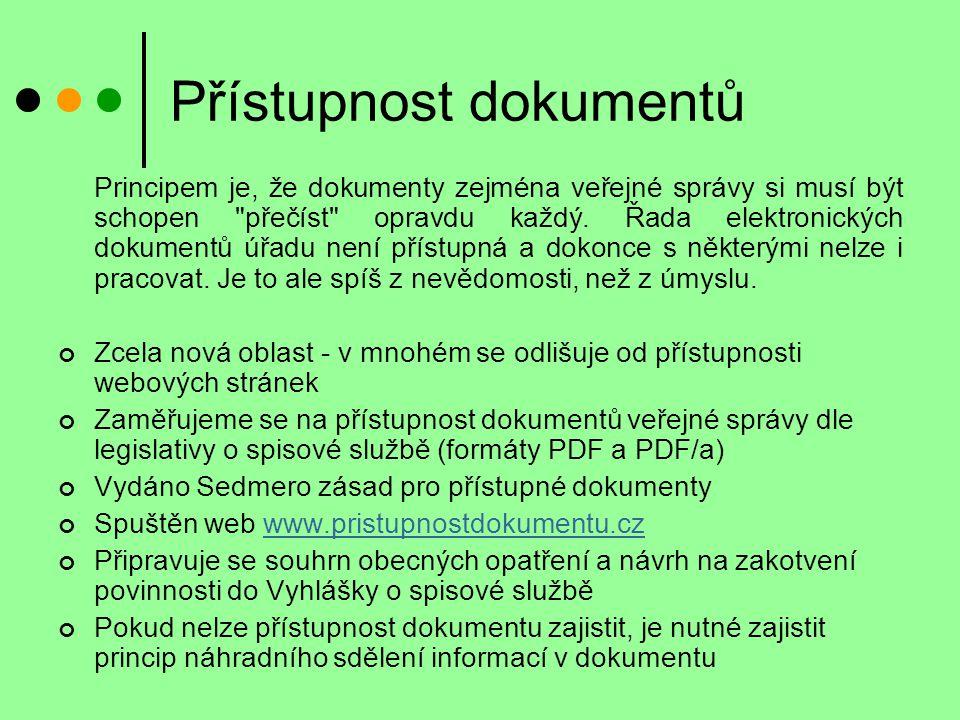 Přístupnost dokumentů Principem je, že dokumenty zejména veřejné správy si musí být schopen