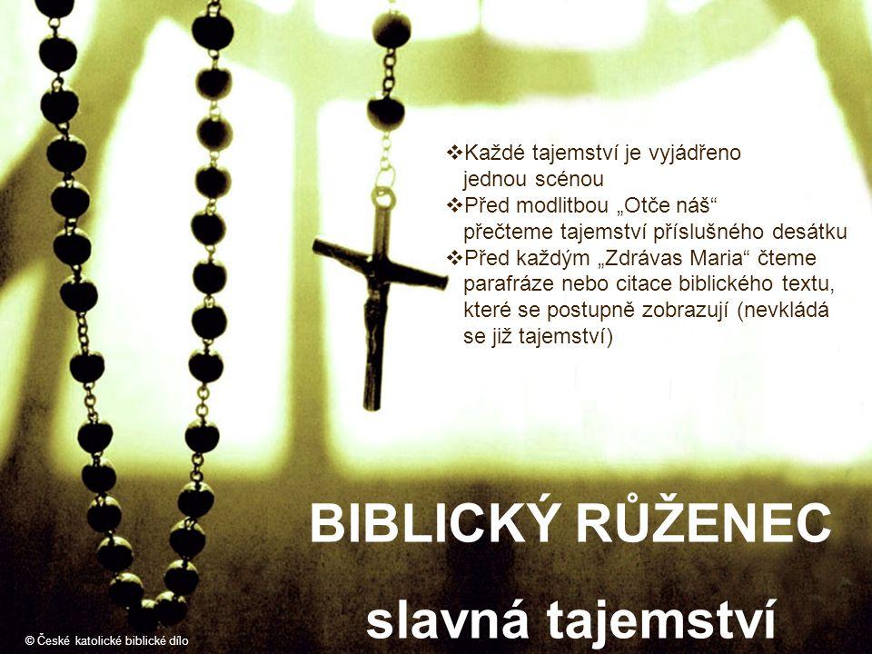 """BIBLICKÝ RŮŽENEC slavná tajemství © České katolické biblické dílo  Každé tajemství je vyjádřeno jednou scénou  Před modlitbou """"Otče náš"""" přečteme ta"""