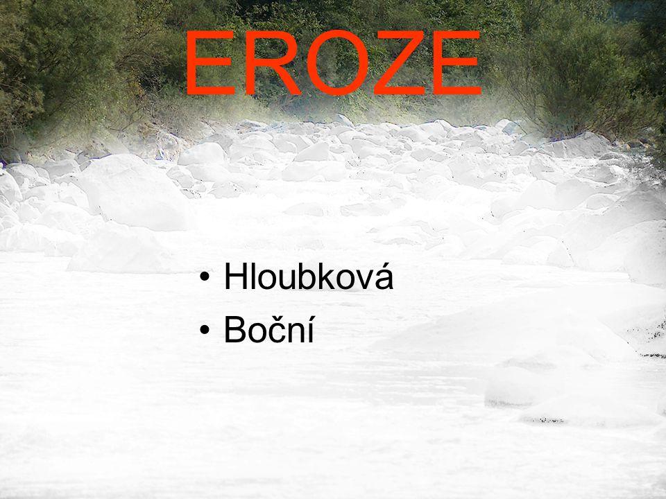EROZE •Hloubková •Boční