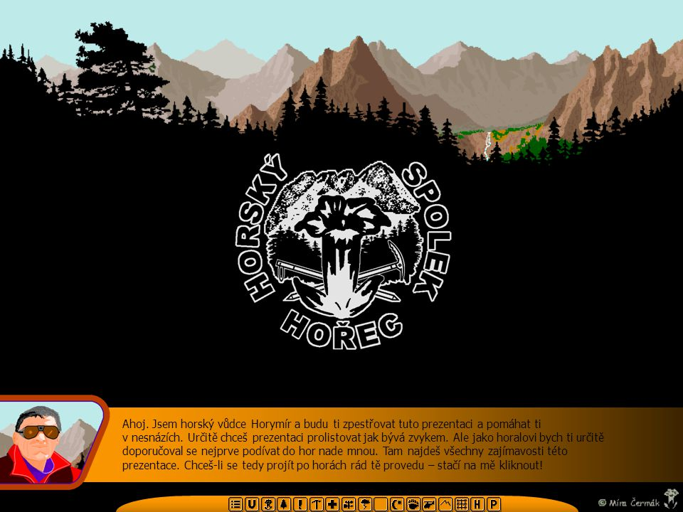 Stanovy horského spolku hořec Práva fiktivních členů • Můžeš zrušit fiktivní členství • Můžeš se podílet na tvorbě souborů • Můžeš se považovat za vzorného horala • Můžeš hrdě používat logo spolku a členskou průkazkučlenskou průkazku • Můžeš tykat Yetimu • Můžeš využívat slevy na chatách: U pramene Moravy, Pod Rozsutcom, Kežmarské chatě a na Chatě Kamzík.