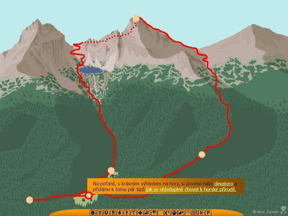 Na poľaně, s krásným výhledem na hory, si povíme naše devatero a přidáme k tomu pár tipů jak se ohleduplně chovat k horské přírodě.devaterojak se ohle