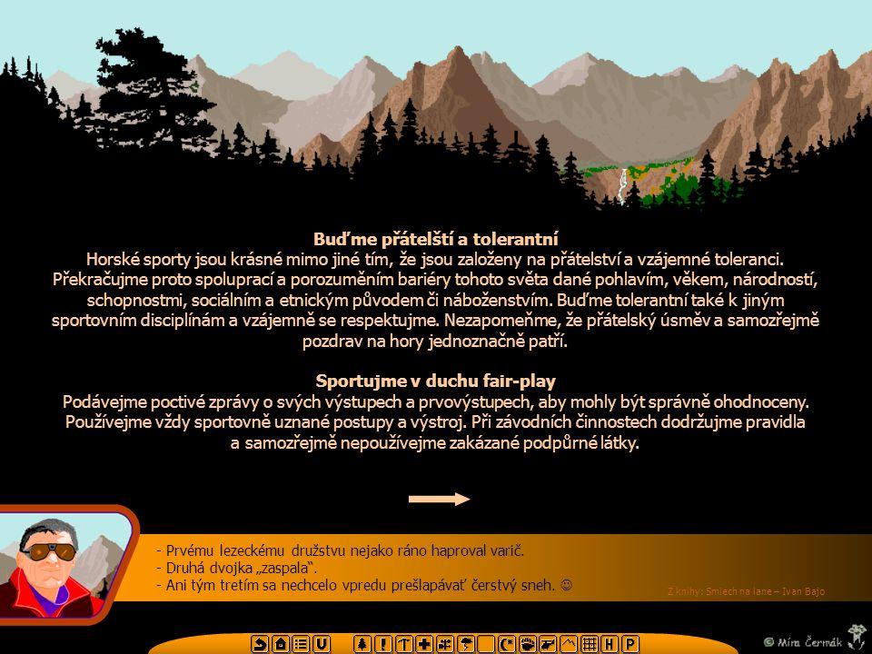 Základní výstroj a oblečení pro horské túry Boty jsou hlavní horákovou zbraní při dobývání vrcholů.