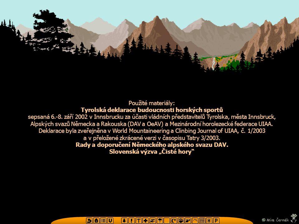 Použité materiály: Tyrolská deklarace budoucnosti horských sportů sepsaná 6.-8. září 2002 v Innsbrucku za účasti vládních představitelů Tyrolska, měst