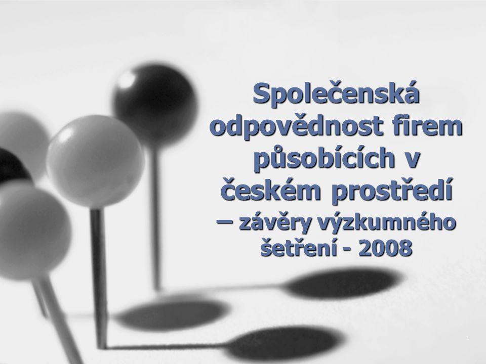 1 Společenská odpovědnost firem působících v českém prostředí – závěry výzkumného šetření - 2008
