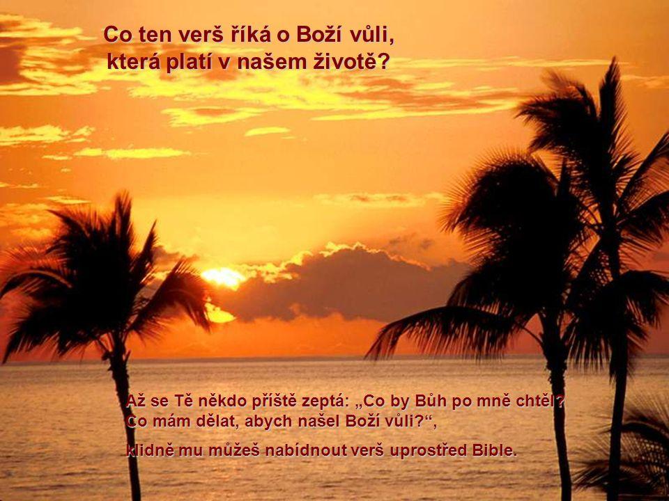 Co ten verš říká o Boží vůli, která platí v našem životě.