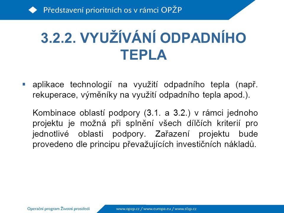 3.2.2.VYUŽÍVÁNÍ ODPADNÍHO TEPLA  aplikace technologií na využití odpadního tepla (např.