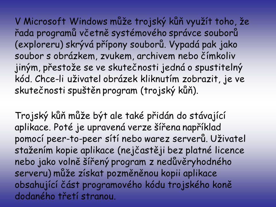 V Microsoft Windows může trojský kůň využít toho, že řada programů včetně systémového správce souborů (exploreru) skrývá přípony souborů. Vypadá pak j