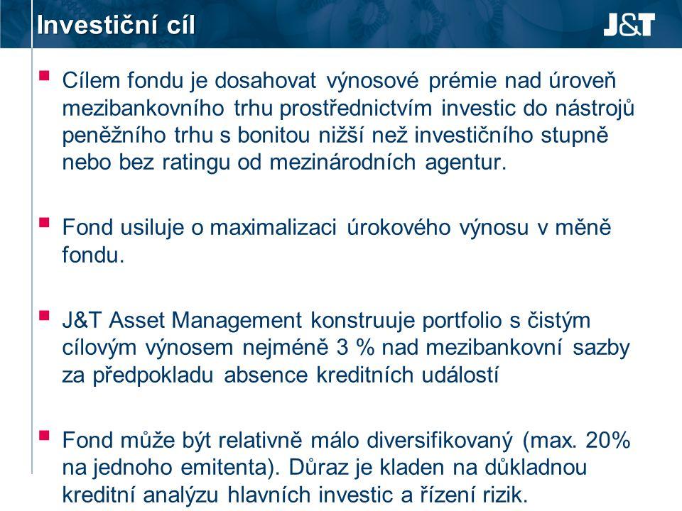 Investiční cíl  Cílem fondu je dosahovat výnosové prémie nad úroveň mezibankovního trhu prostřednictvím investic do nástrojů peněžního trhu s bonitou