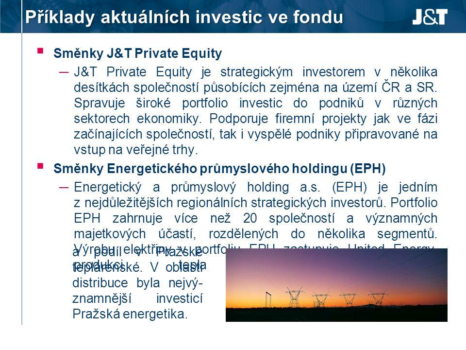 Příklady aktuálních investic ve fondu  Směnky J&T Private Equity ─ J&T Private Equity je strategickým investorem v několika desítkách společností půs