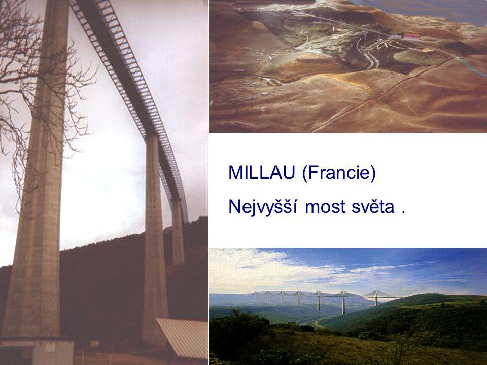 MILLAU (Francie) Nejvyšší most světa.