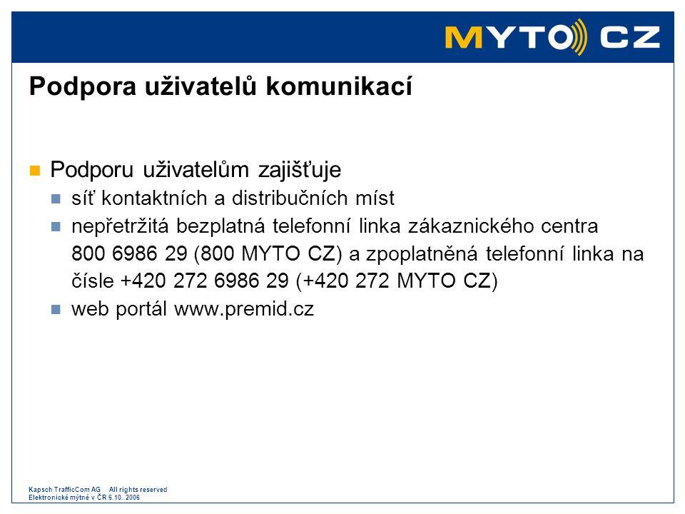 Kapsch TrafficCom AG All rights reserved Elektronické mýtné v ČR 6.10..2006 Podpora uživatelů komunikací  Podporu uživatelům zajišťuje  síť kontaktn