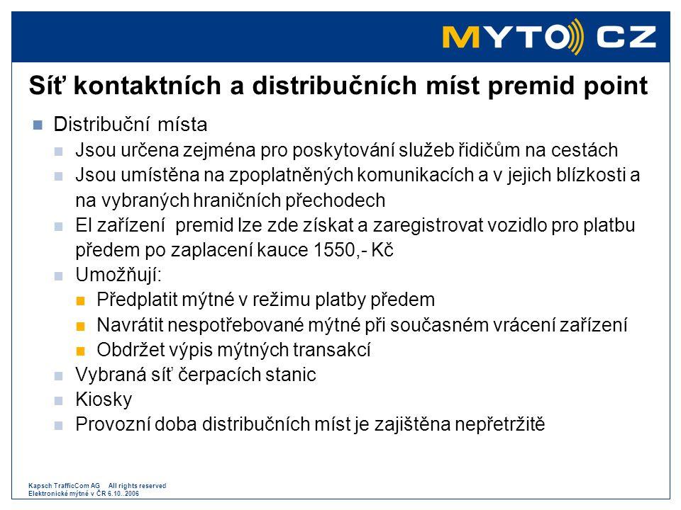 Kapsch TrafficCom AG All rights reserved Elektronické mýtné v ČR 6.10..2006 Síť kontaktních a distribučních míst premid point  Distribuční místa  Js