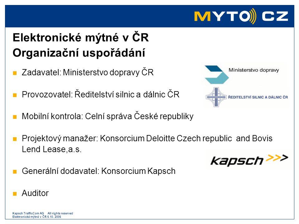 Kapsch TrafficCom AG All rights reserved Elektronické mýtné v ČR 6.10..2006 Způsoby placení mýtného  Mýtné bude možno platit :  Platbou předem  Platbu následnou po předchozím uzavření písemné dohody a to v pravidelných zúčtovacích obdobích