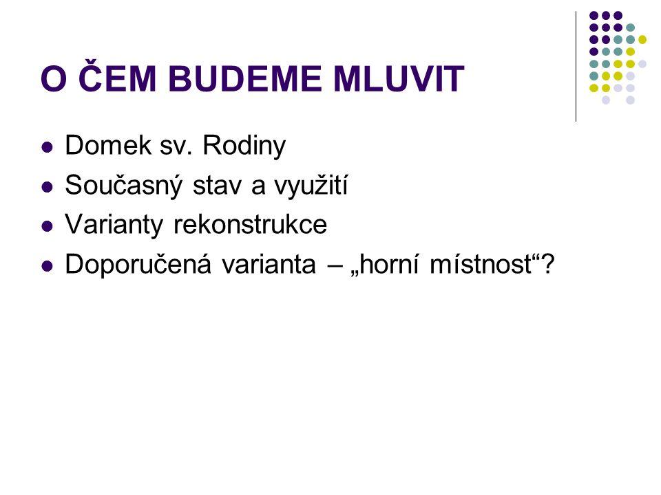 O ČEM BUDEME MLUVIT  Domek sv.