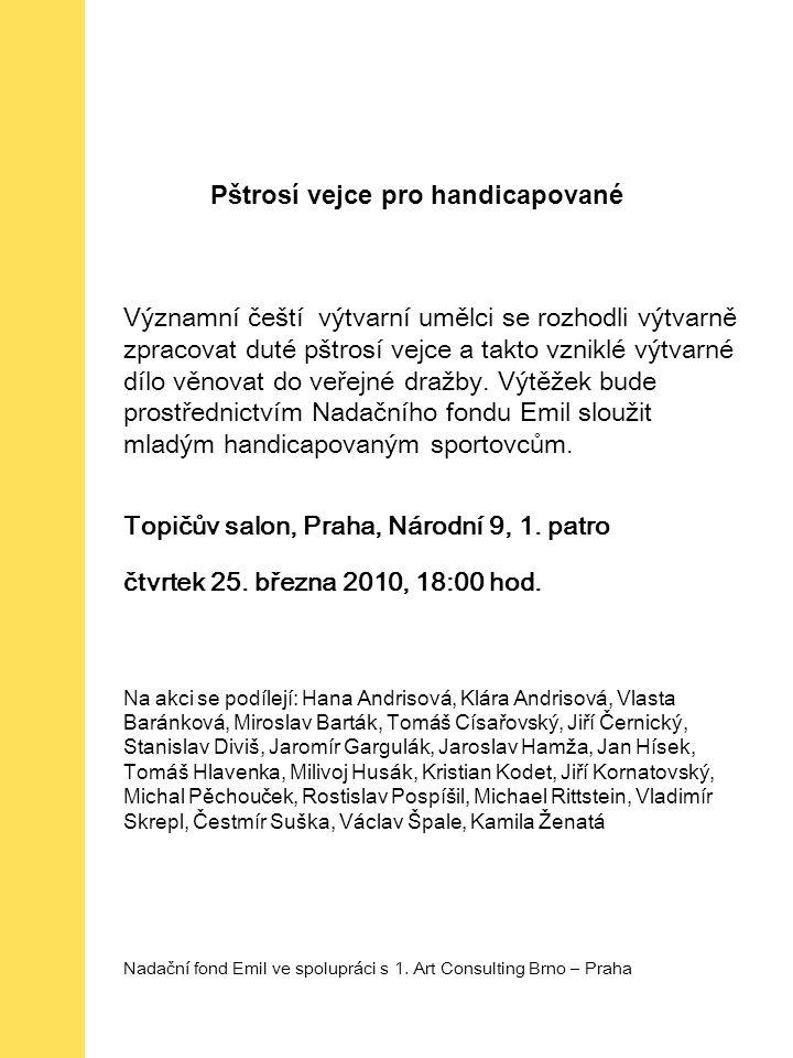 Významní čeští výtvarní umělci se rozhodli výtvarně zpracovat duté pštrosí vejce a takto vzniklé výtvarné dílo věnovat do veřejné dražby.