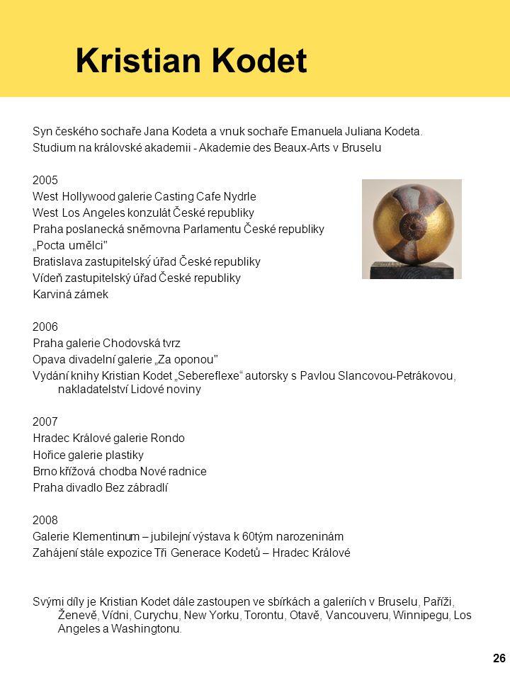 26 Kristian Kodet Syn českého sochaře Jana Kodeta a vnuk sochaře Emanuela Juliana Kodeta.