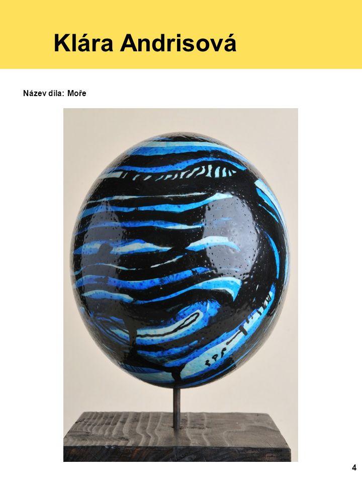 4 Klára Andrisová Název díla: Moře