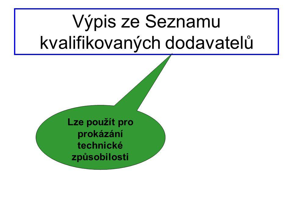 Výpis ze Seznamu kvalifikovaných dodavatelů Lze použít pro prokázání technické způsobilosti