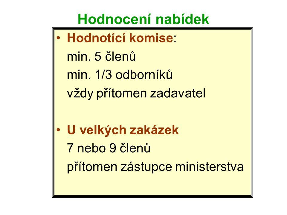 Hodnocení nabídek •Hodnotící komise: min.5 členů min.